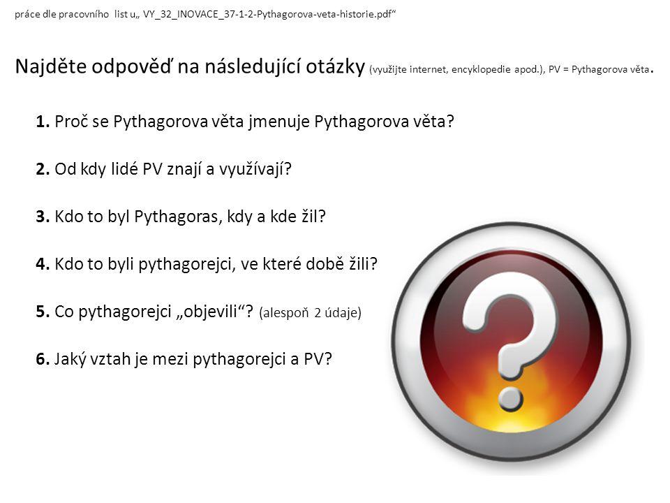 "práce dle pracovního list u"" VY_32_INOVACE_37-1-2-Pythagorova-veta-historie.pdf"