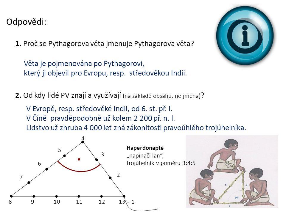 Odpovědi: 1. Proč se Pythagorova věta jmenuje Pythagorova věta