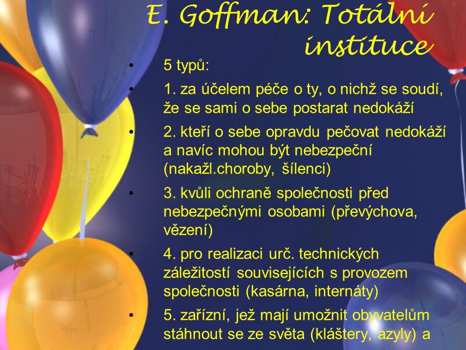 E. Goffman: Totální instituce