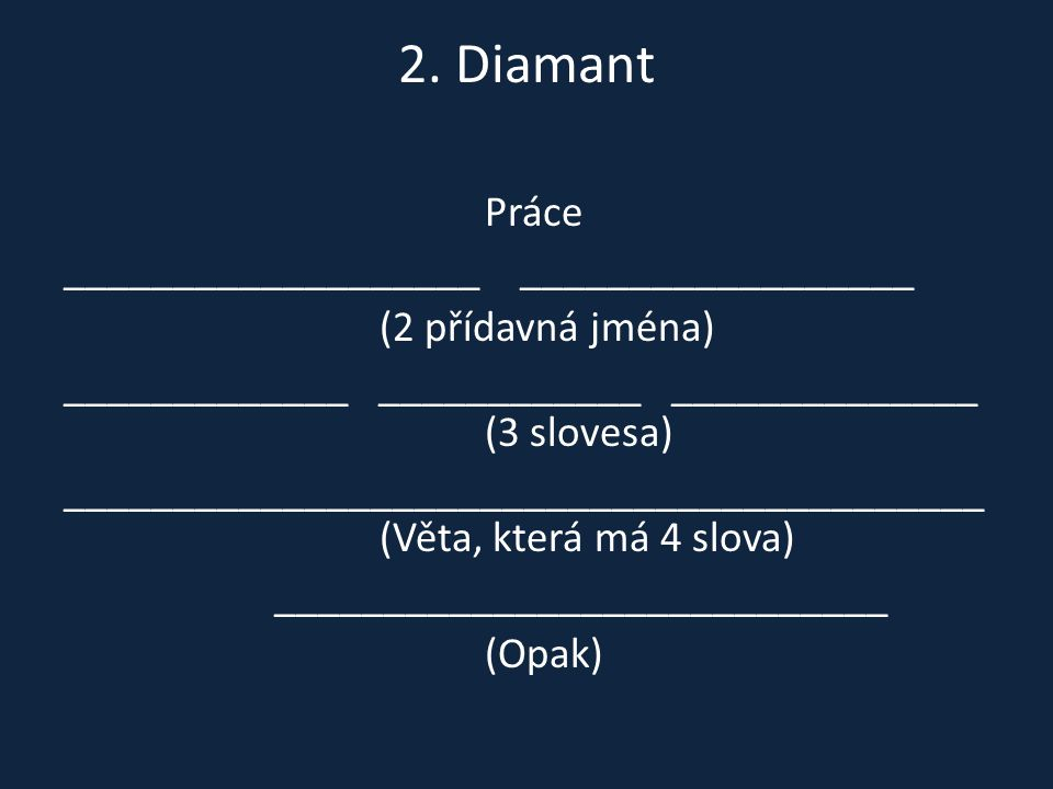 2. Diamant Práce ___________________ __________________