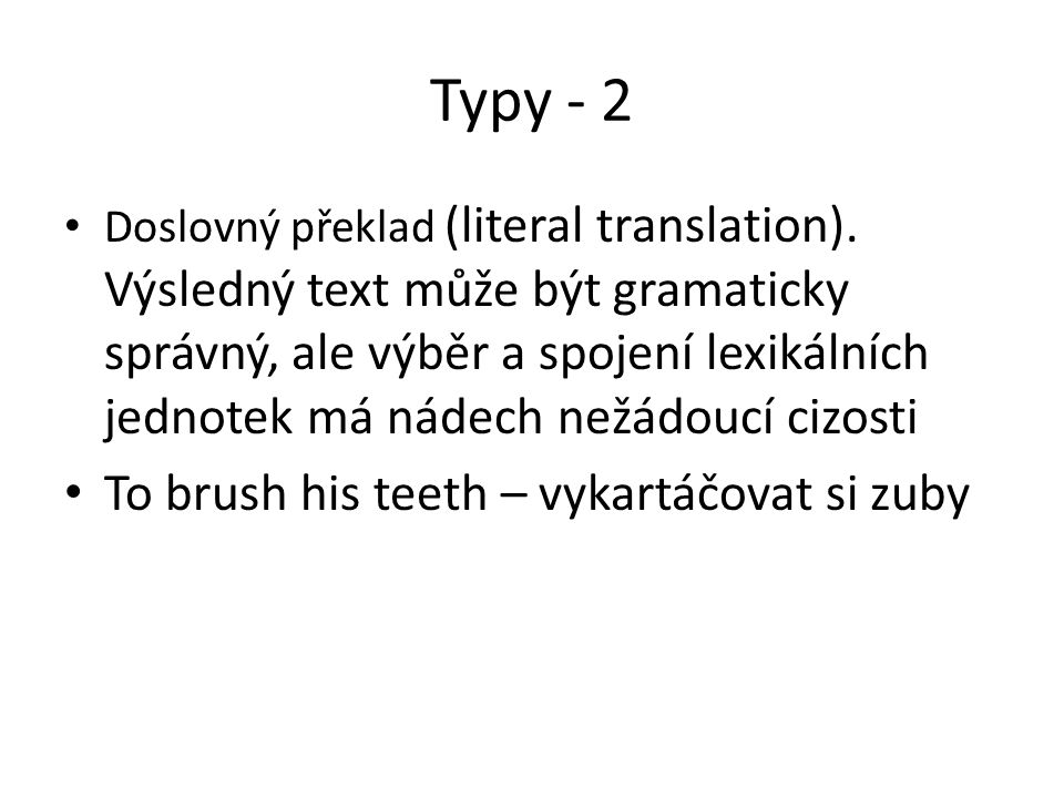 Typy - 2 To brush his teeth – vykartáčovat si zuby