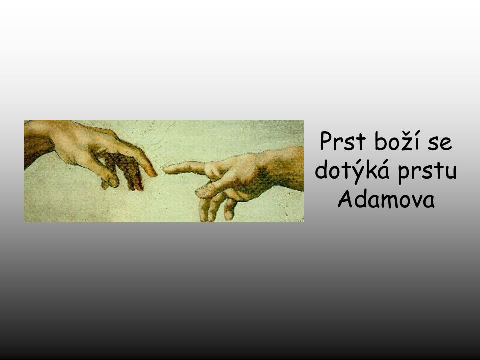 Prst boží se dotýká prstu Adamova
