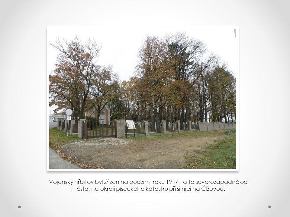 Vojenský hřbitov byl zřízen na podzim roku 1914, a to severozápadně od města, na okraji píseckého katastru při silnici na Čížovou.