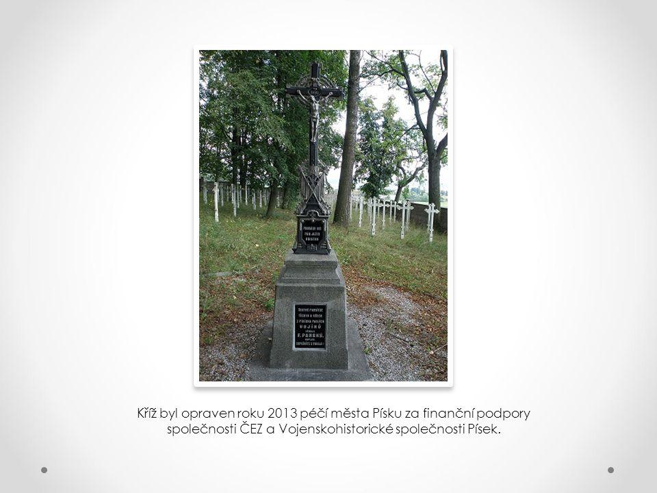 Kříž byl opraven roku 2013 péčí města Písku za finanční podpory společnosti ČEZ a Vojenskohistorické společnosti Písek.