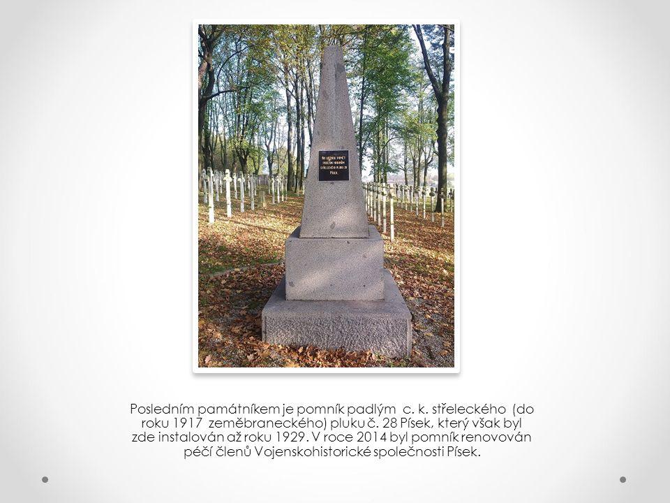 Posledním památníkem je pomník padlým c. k