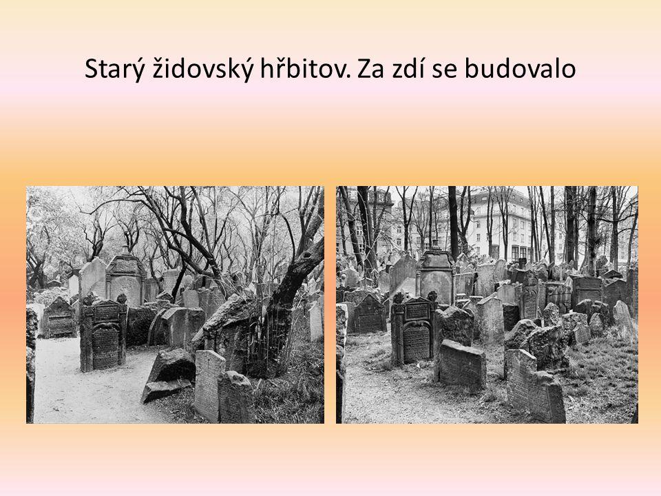 Starý židovský hřbitov. Za zdí se budovalo