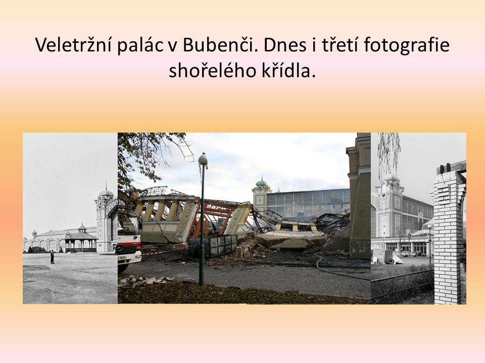 Veletržní palác v Bubenči. Dnes i třetí fotografie shořelého křídla.