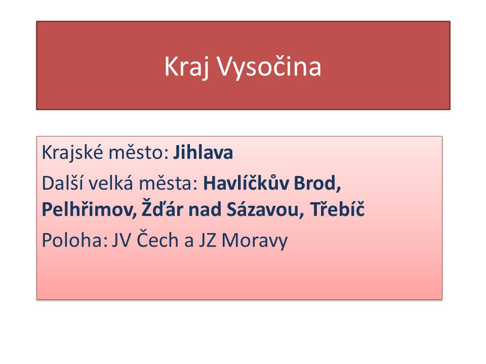 Kraj Vysočina Krajské město: Jihlava