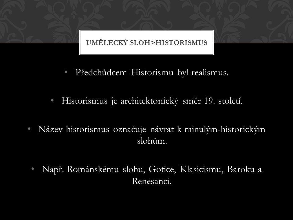 Umělecký sloh>Historismus