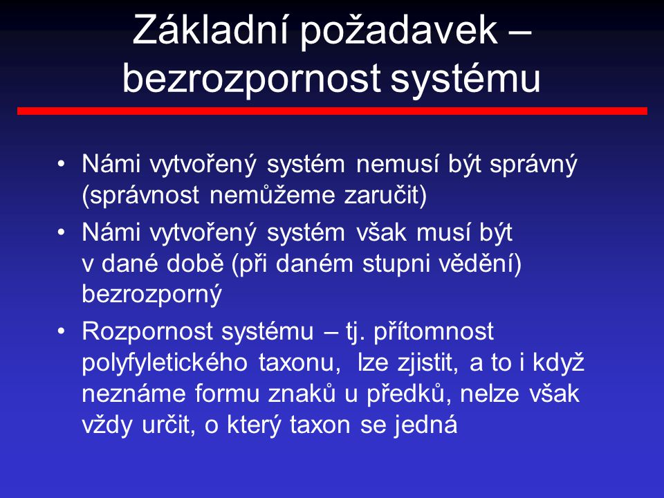 Základní požadavek – bezrozpornost systému
