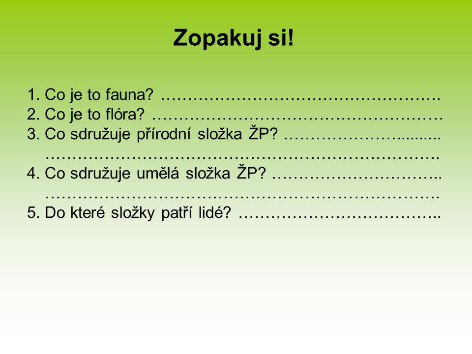 Zopakuj si! Co je to fauna …………………………………………….