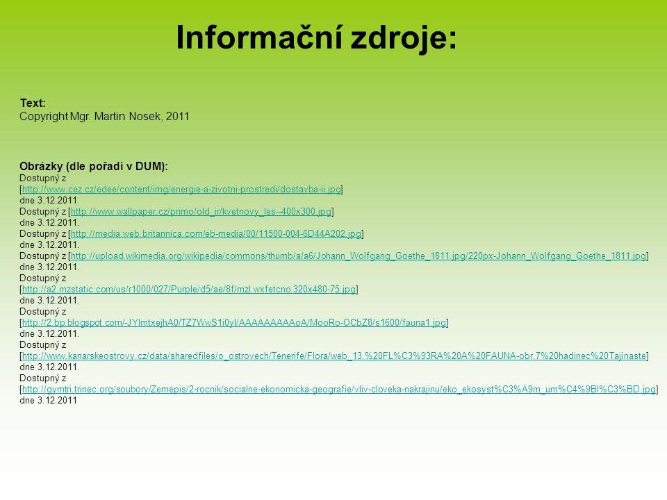 Informační zdroje: Text: Copyright Mgr. Martin Nosek, 2011