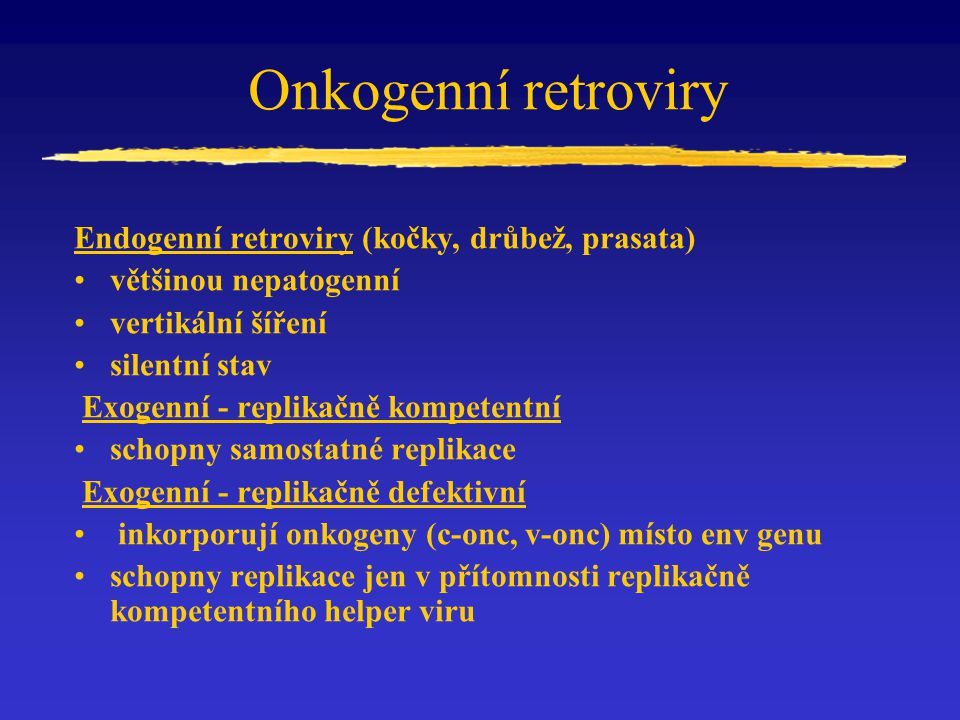 Onkogenní retroviry Endogenní retroviry (kočky, drůbež, prasata)