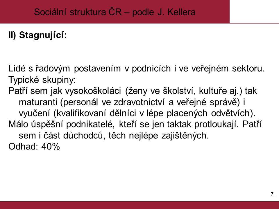 Sociální struktura ČR – podle J. Kellera