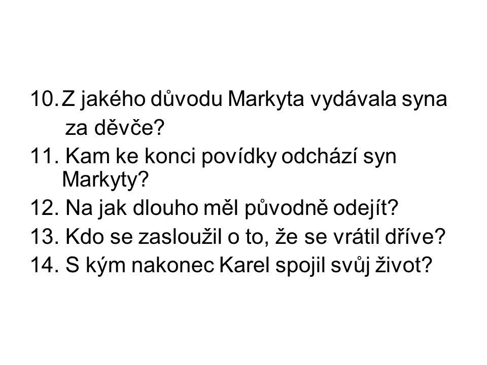 Z jakého důvodu Markyta vydávala syna