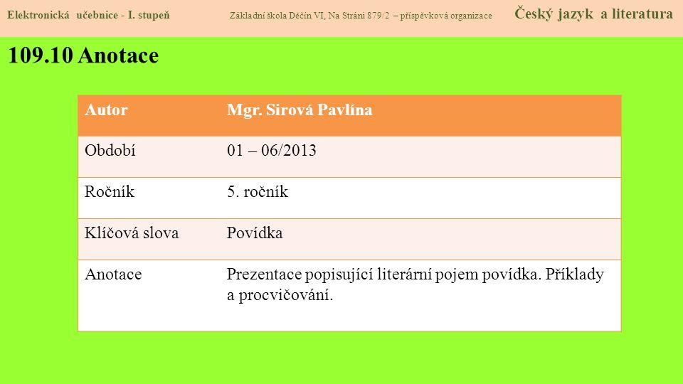 109.10 Anotace Autor Mgr. Sirová Pavlína Období 01 – 06/2013 Ročník