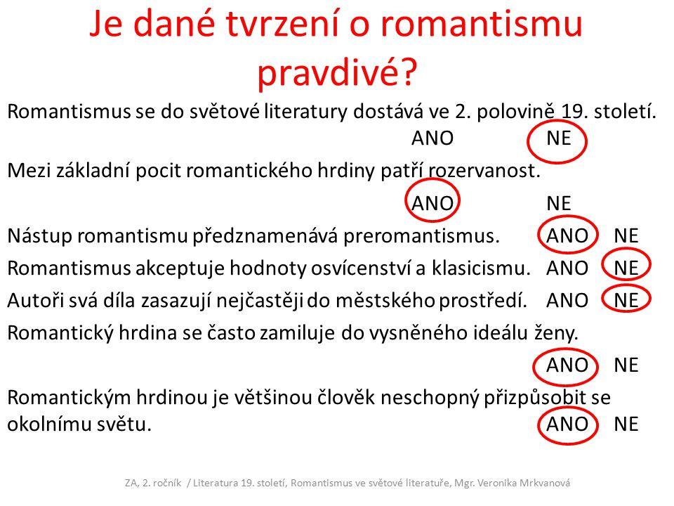 Je dané tvrzení o romantismu pravdivé