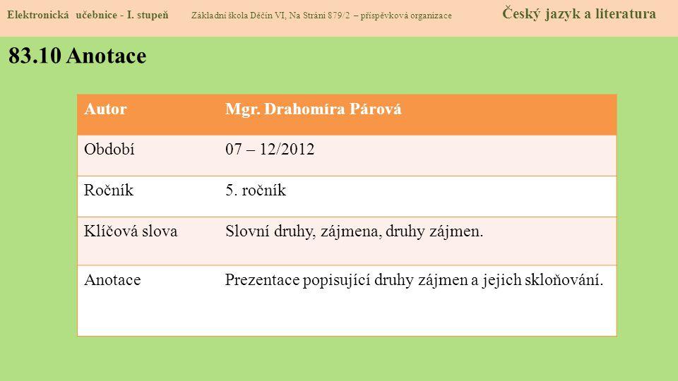 83.10 Anotace Autor Mgr. Drahomíra Párová Období 07 – 12/2012 Ročník