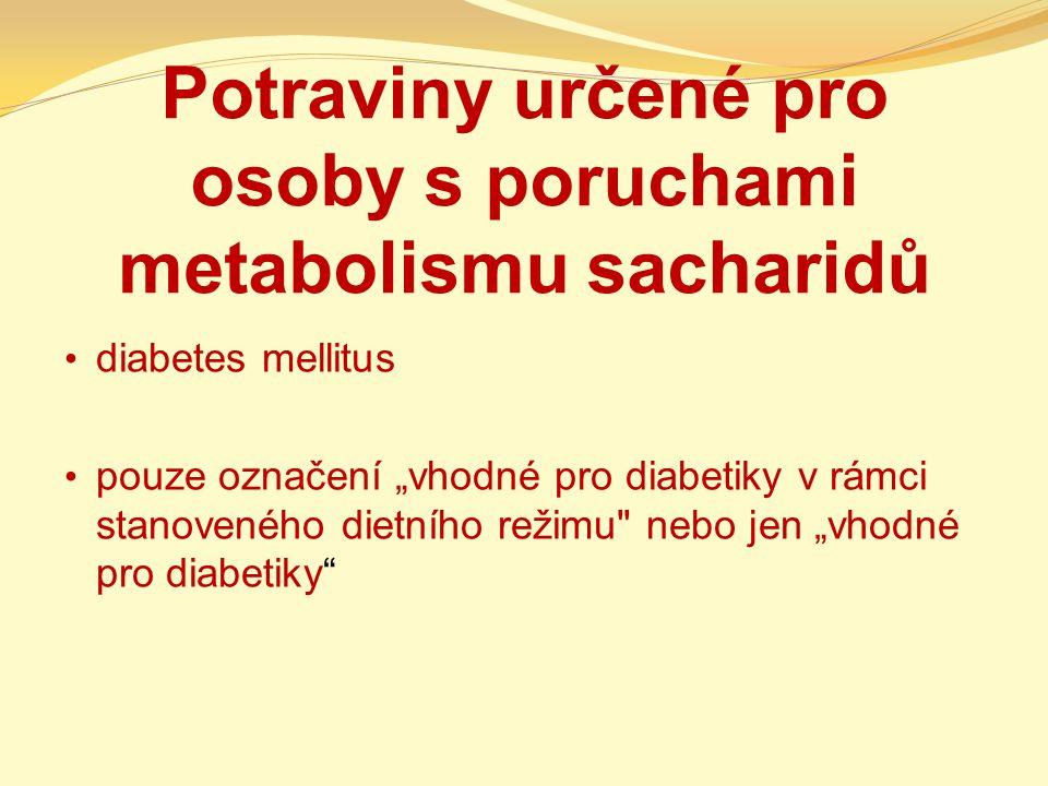 Potraviny určené pro osoby s poruchami metabolismu sacharidů