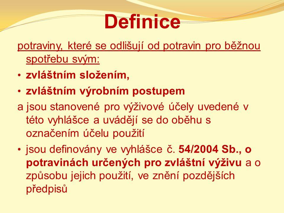Definice potraviny, které se odlišují od potravin pro běžnou spotřebu svým: zvláštním složením, zvláštním výrobním postupem.