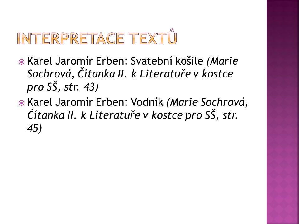 Interpretace textů Karel Jaromír Erben: Svatební košile (Marie Sochrová, Čítanka II. k Literatuře v kostce pro SŠ, str. 43)