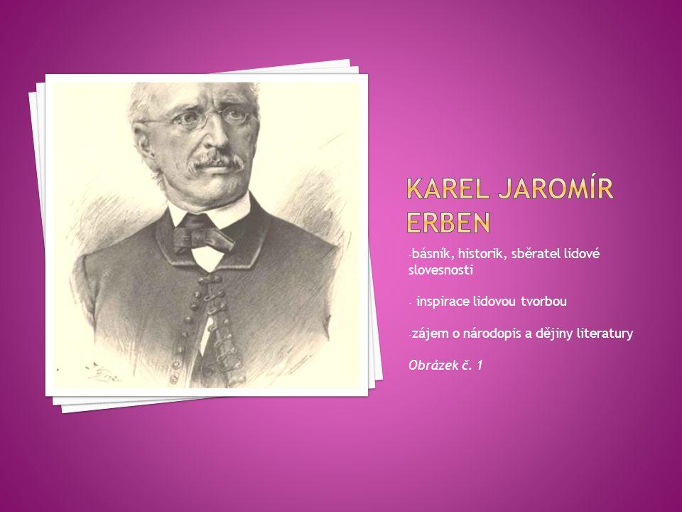 Karel jaromír erben básník, historik, sběratel lidové slovesnosti