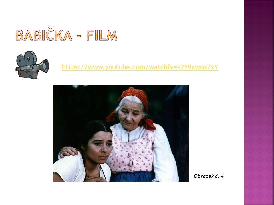 Babička - film https://www.youtube.com/watch v=k259xwqx7xY