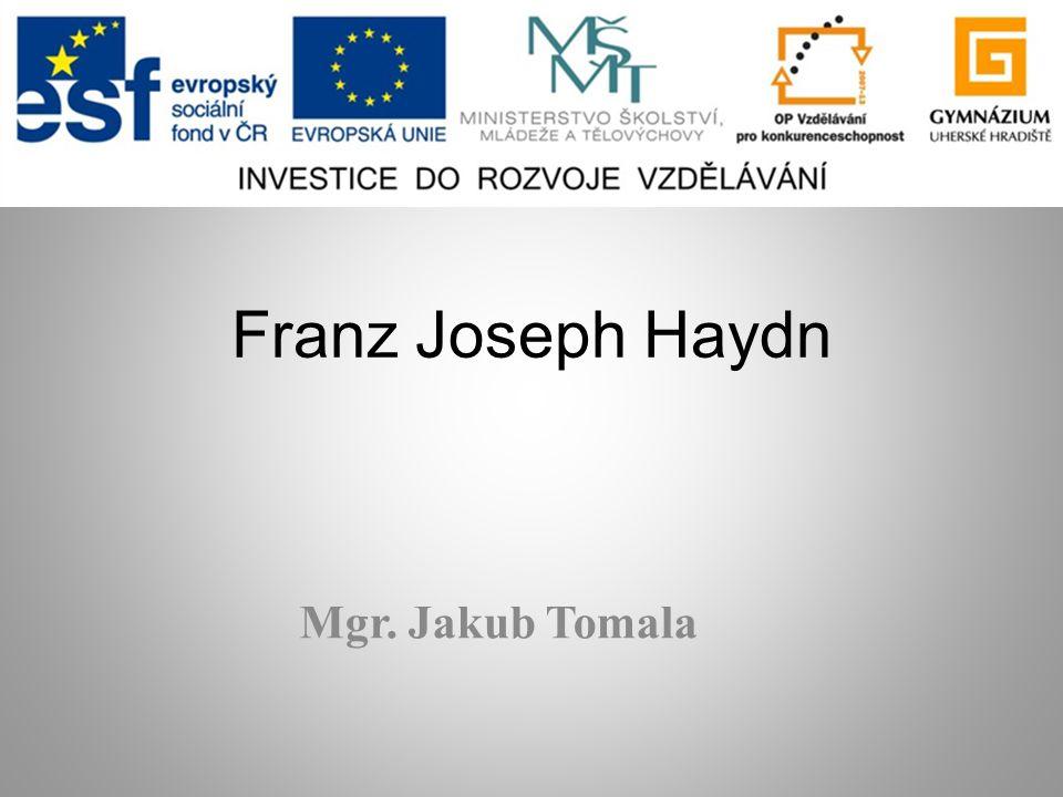 Franz Joseph Haydn Mgr. Jakub Tomala
