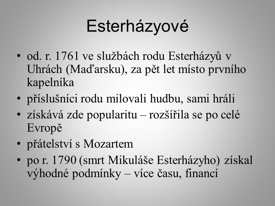 Esterházyové od. r. 1761 ve službách rodu Esterházyů v Uhrách (Maďarsku), za pět let místo prvního kapelníka.