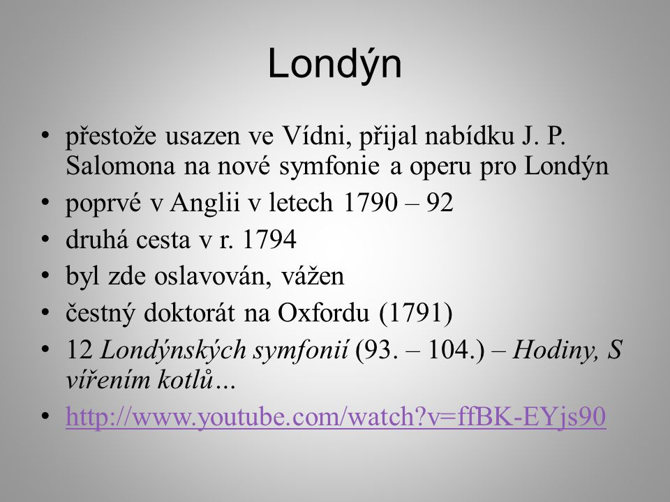Londýn přestože usazen ve Vídni, přijal nabídku J. P. Salomona na nové symfonie a operu pro Londýn.
