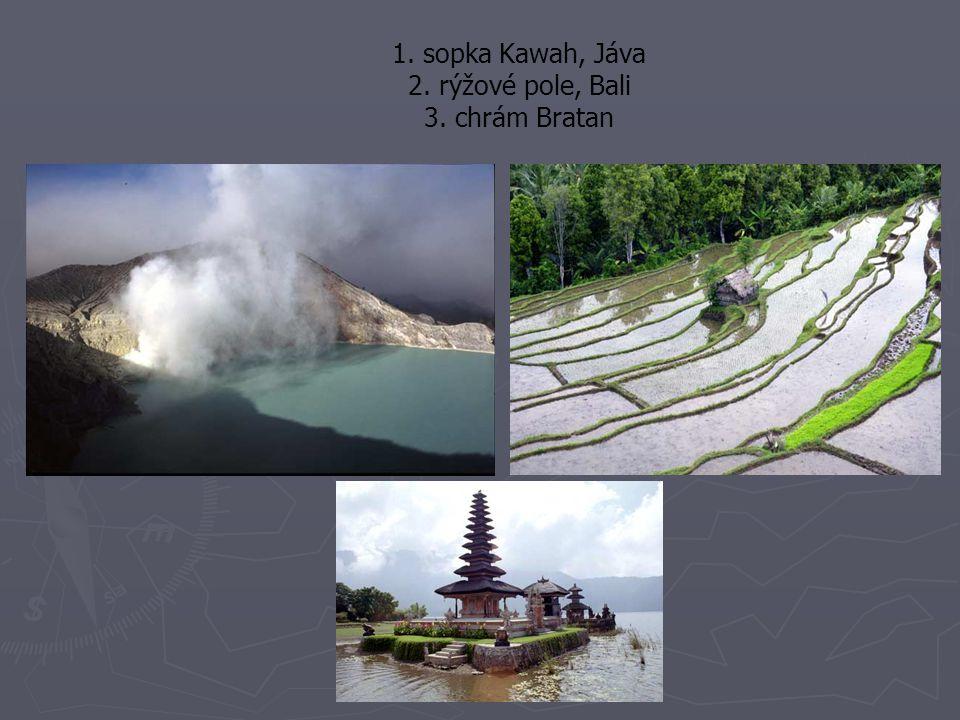 1. sopka Kawah, Jáva 2. rýžové pole, Bali 3. chrám Bratan