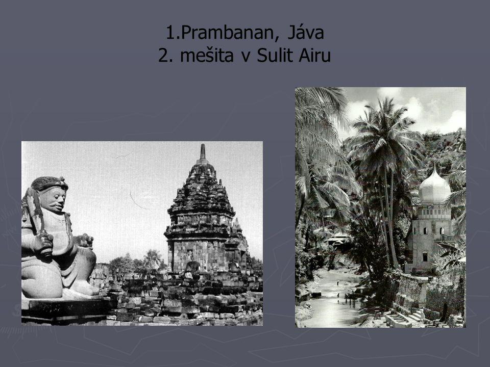 1.Prambanan, Jáva 2. mešita v Sulit Airu