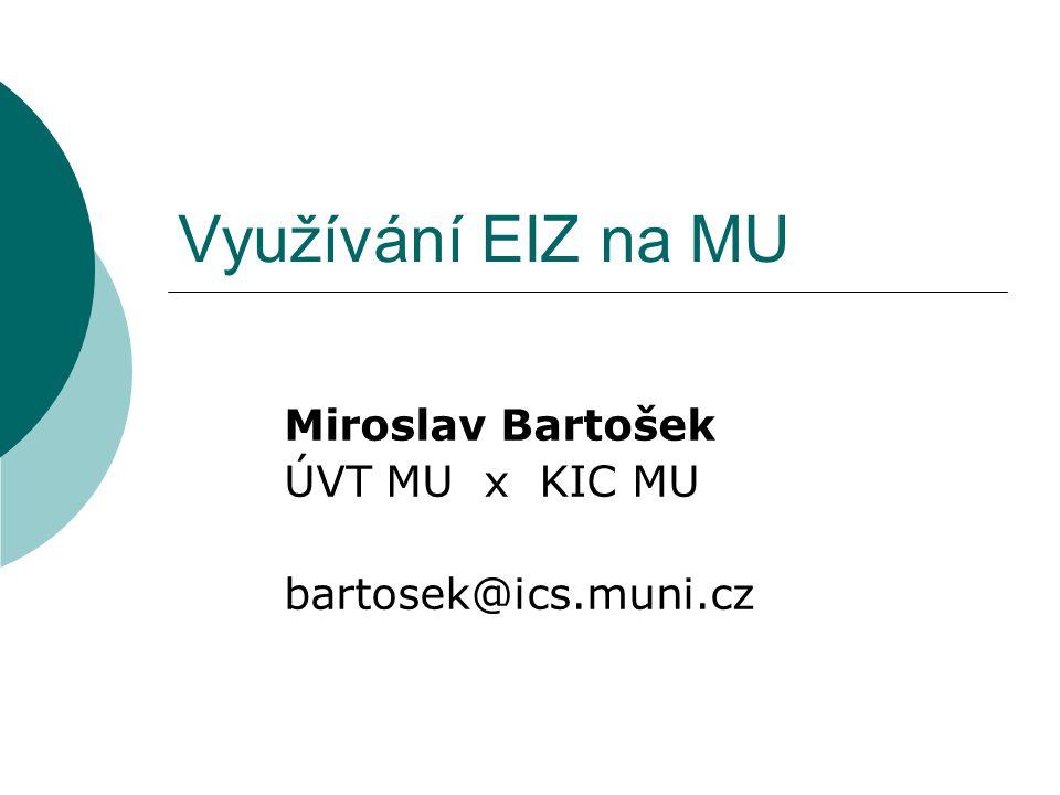 Miroslav Bartošek ÚVT MU x KIC MU bartosek@ics.muni.cz