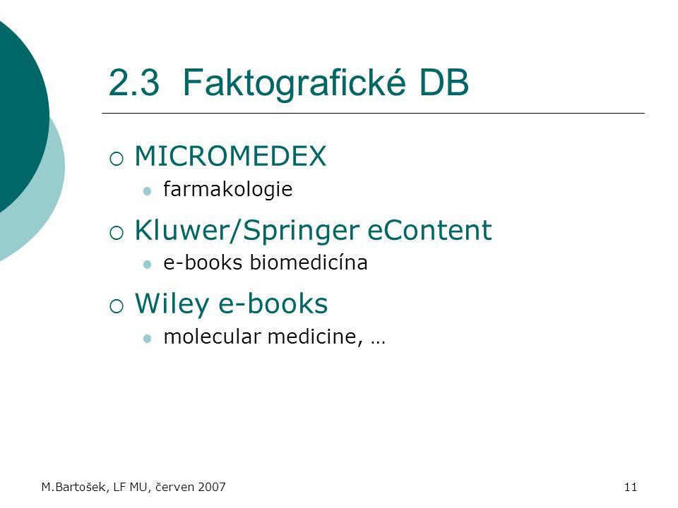2.3 Faktografické DB MICROMEDEX Kluwer/Springer eContent Wiley e-books