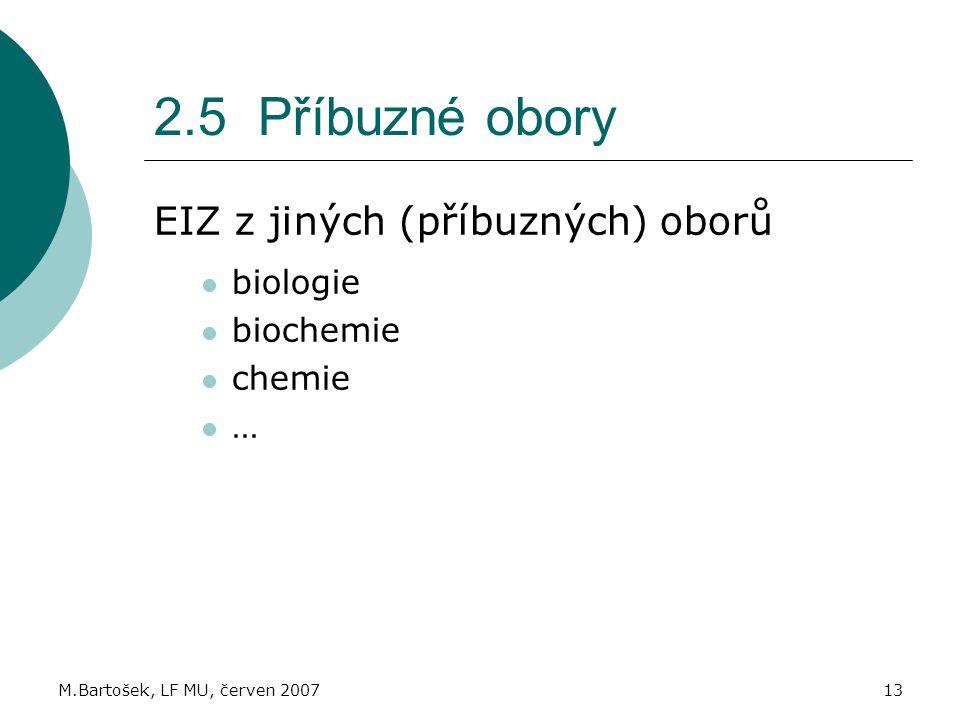 2.5 Příbuzné obory EIZ z jiných (příbuzných) oborů biologie biochemie