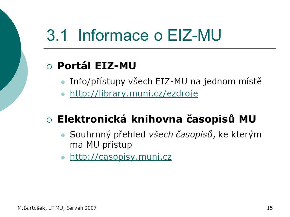 3.1 Informace o EIZ-MU Portál EIZ-MU Elektronická knihovna časopisů MU