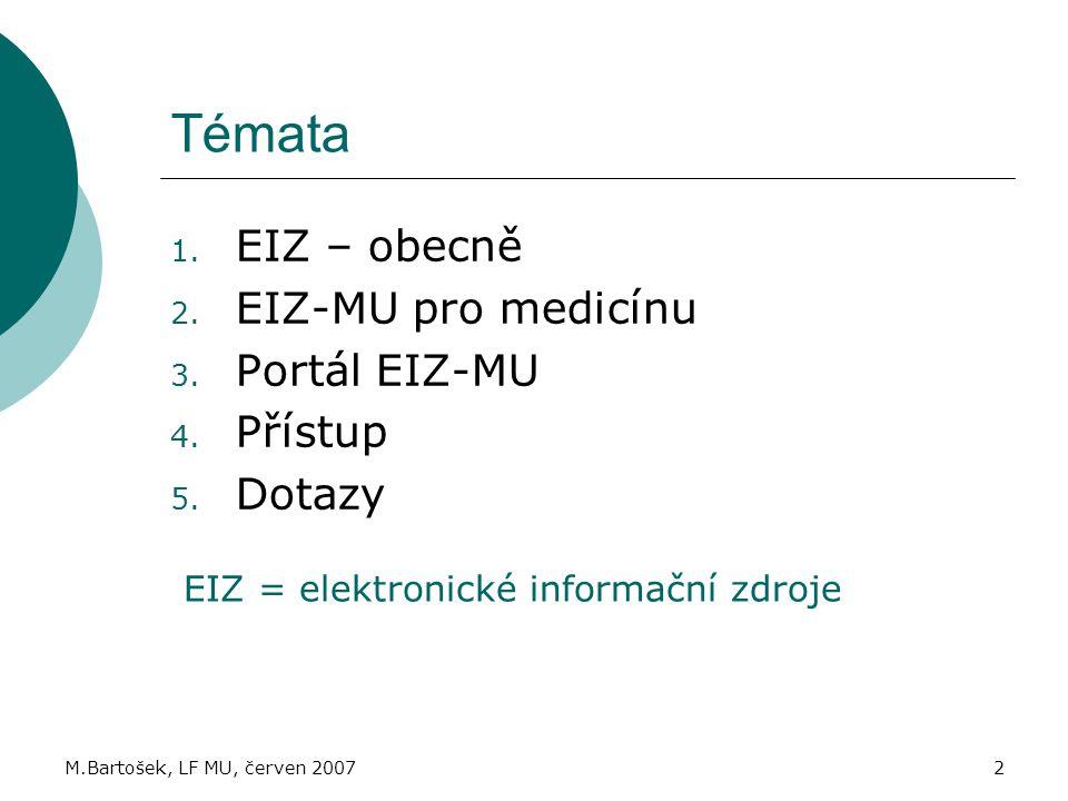 Témata EIZ – obecně EIZ-MU pro medicínu Portál EIZ-MU Přístup Dotazy