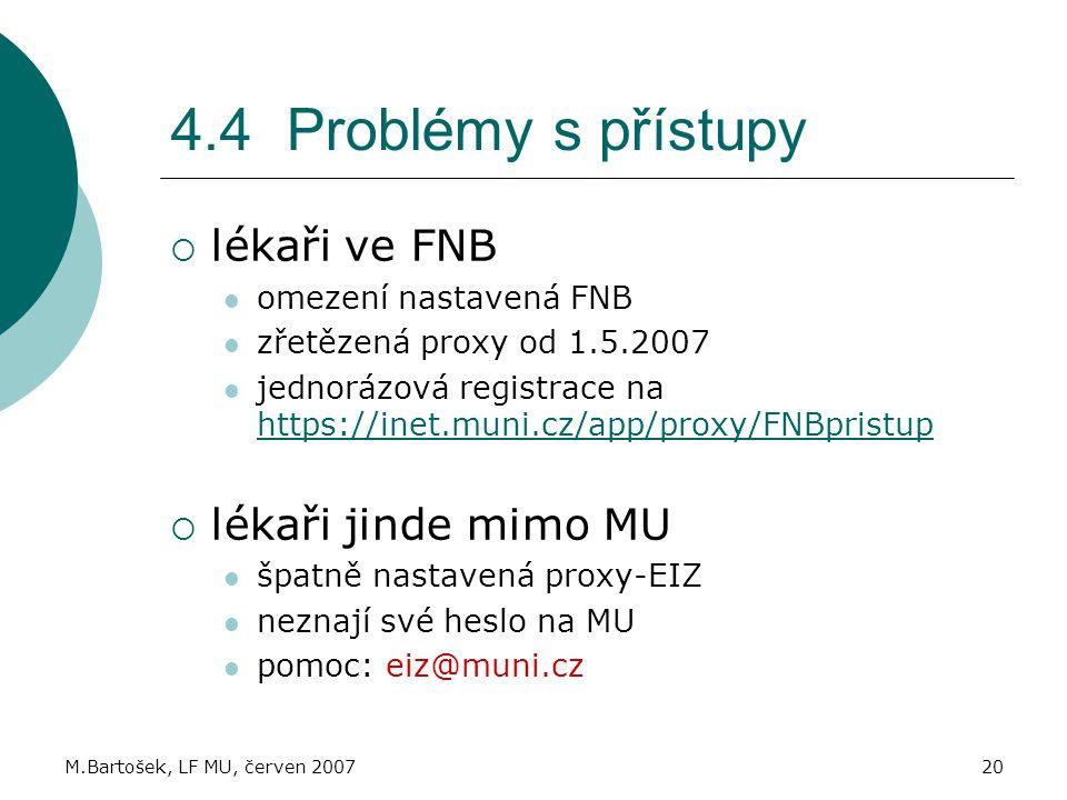 4.4 Problémy s přístupy lékaři ve FNB lékaři jinde mimo MU