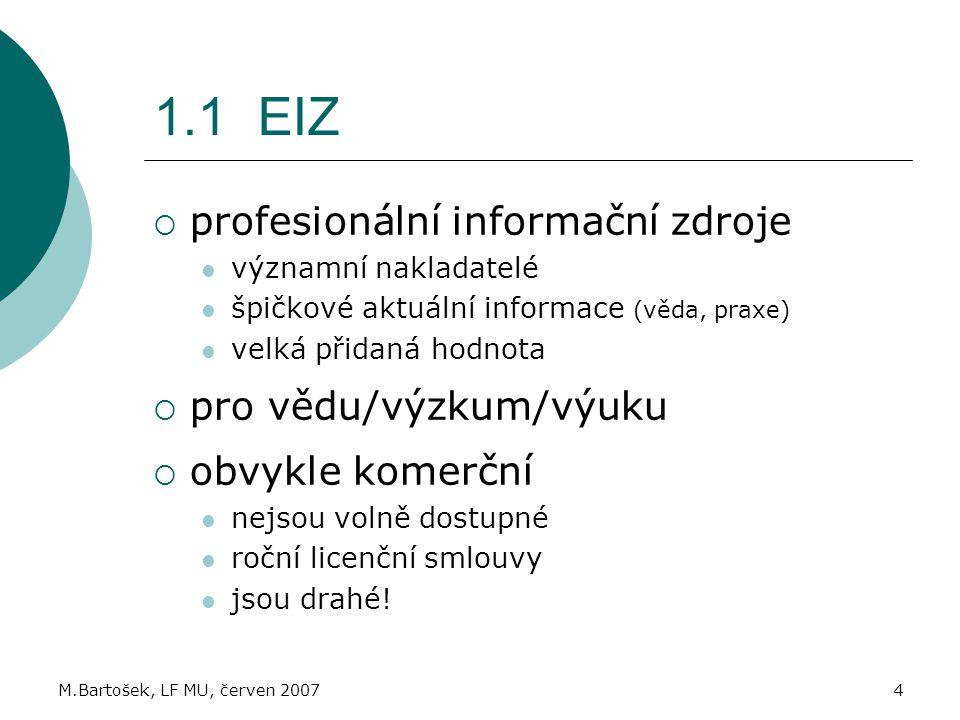1.1 EIZ profesionální informační zdroje pro vědu/výzkum/výuku