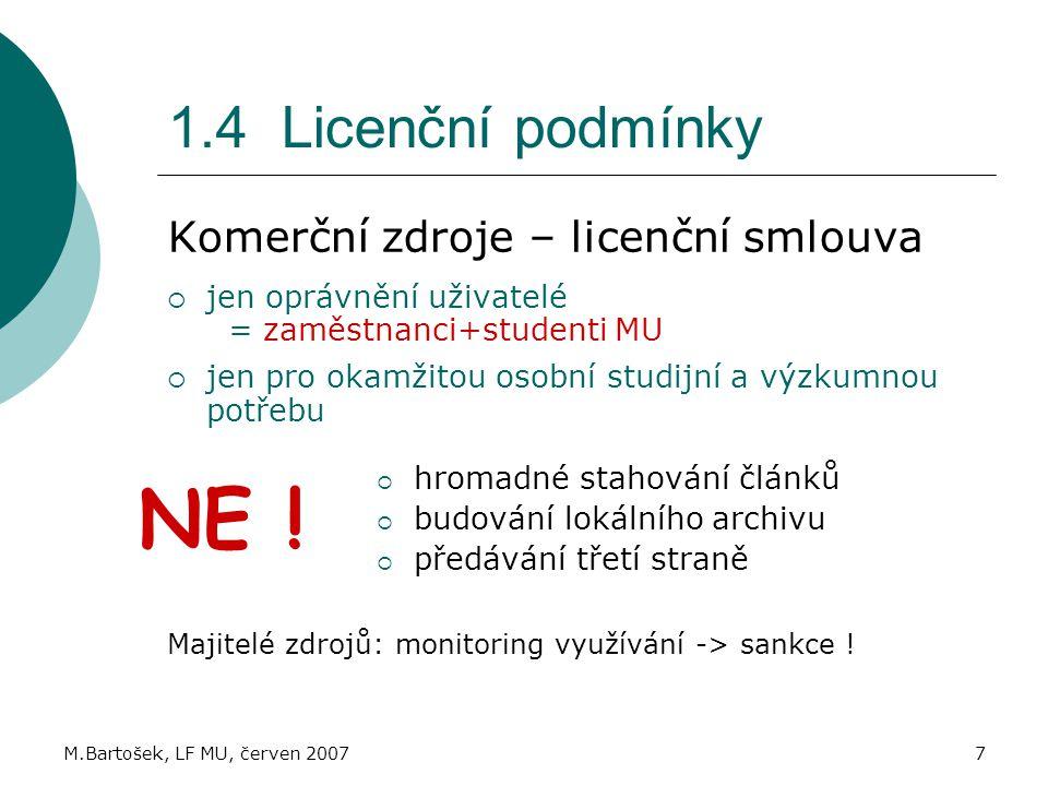NE ! 1.4 Licenční podmínky Komerční zdroje – licenční smlouva