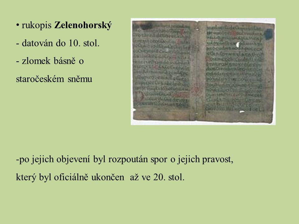 rukopis Zelenohorský datován do 10. stol. zlomek básně o staročeském sněmu.