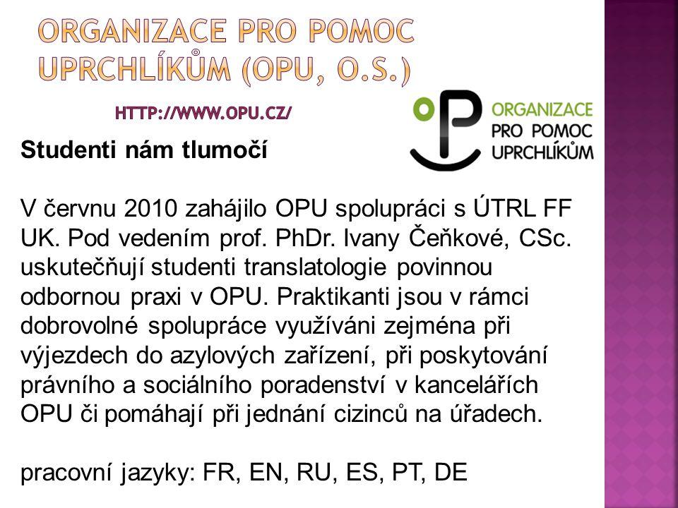Organizace pro pomoc uprchlíkům (OPU, o.s.) http://www.opu.cz/