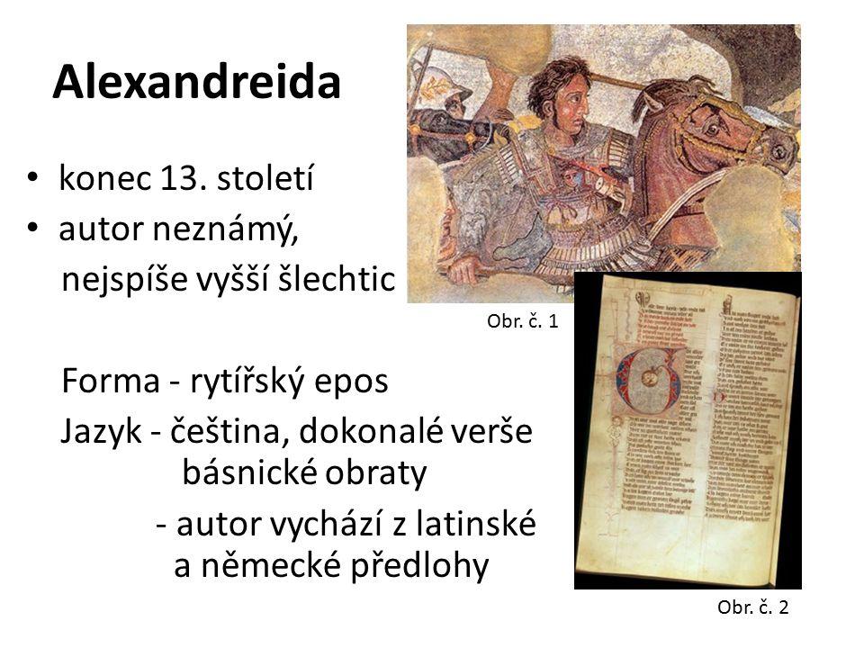 Alexandreida konec 13. století autor neznámý, nejspíše vyšší šlechtic