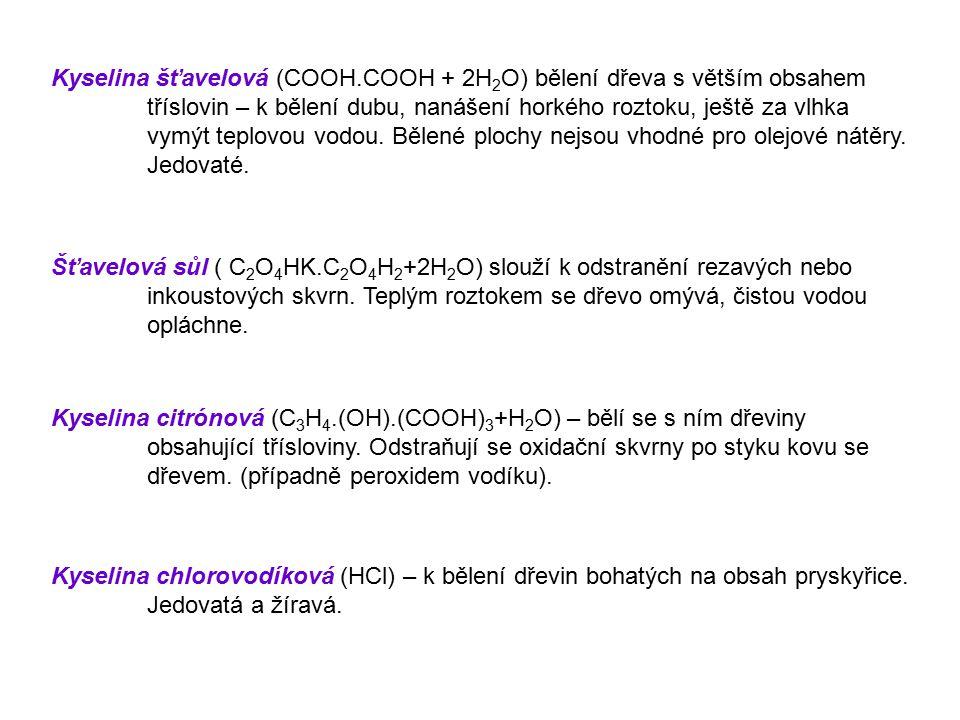 Kyselina šťavelová (COOH. COOH + 2H2O) bělení dřeva s větším obsahem