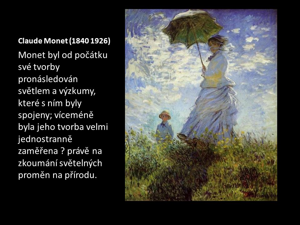 Claude Monet (1840 1926)