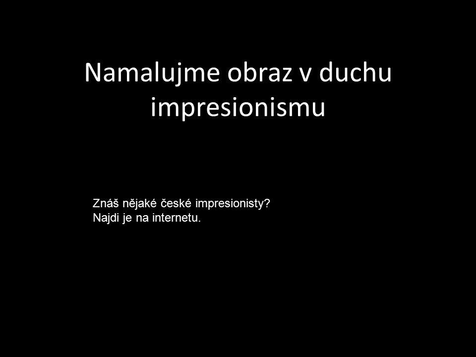 Namalujme obraz v duchu impresionismu