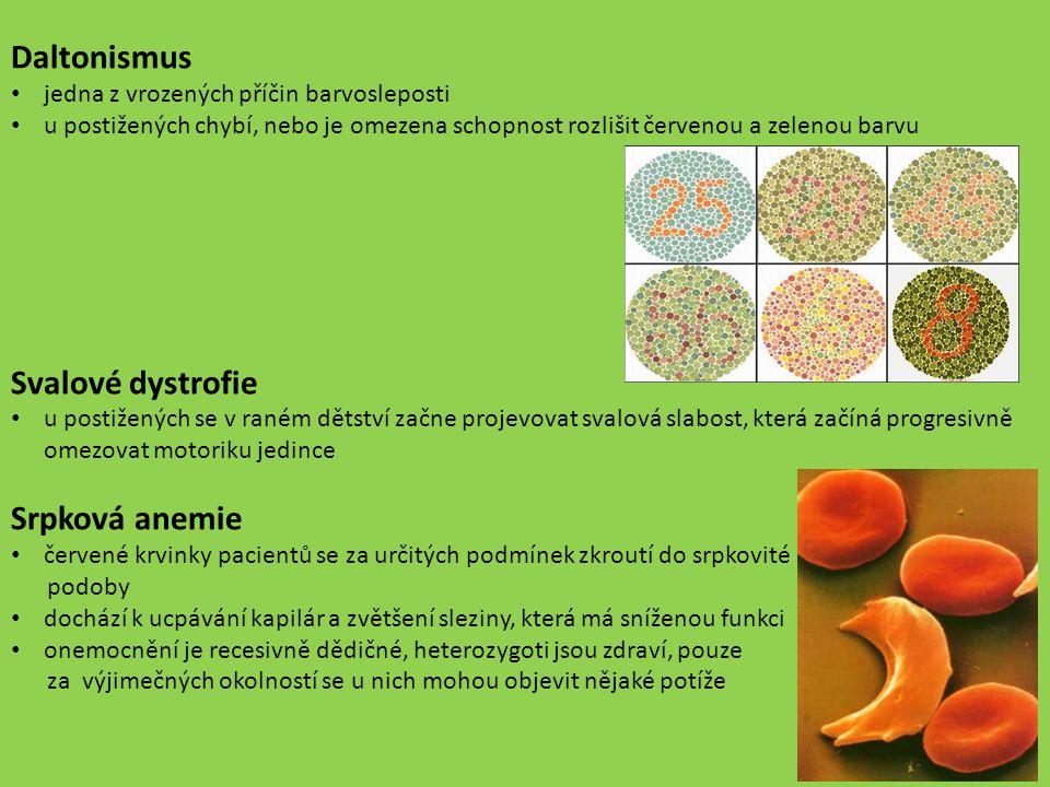 Daltonismus Svalové dystrofie Srpková anemie