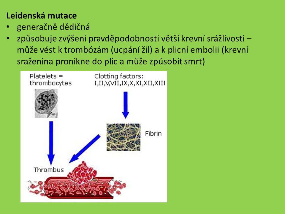 Leidenská mutace generačně dědičná.