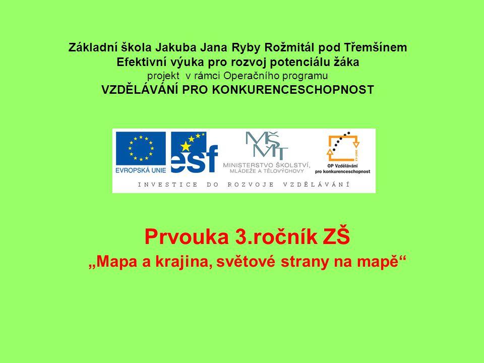 """Prvouka 3.ročník ZŠ """"Mapa a krajina, světové strany na mapě"""