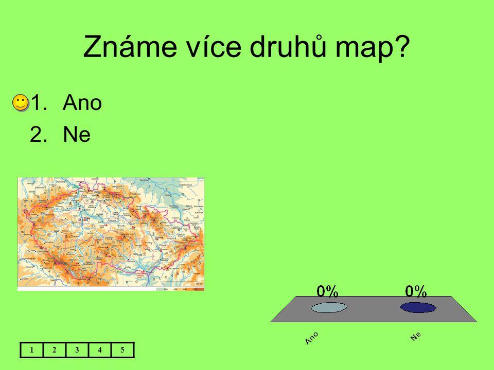 Známe více druhů map Ano Ne 1 2 3 4 5